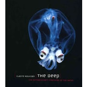 The Deep: The Extraordinary Creatures of the Abyss Claire Nouvian Hardcover