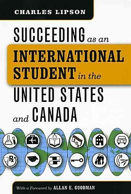 Succeeding as an International Student in the United States and Canada Charles Lipson Paperback