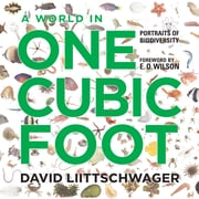 A World in One Cubic Foot: Portraits of Biodiversity  Hardcover