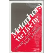 Metaphors We Live By George Lakoff, Mark Johnson Paperback