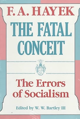 The Fatal Conceit: The Errors of Socialism F. A. Hayek Paperback