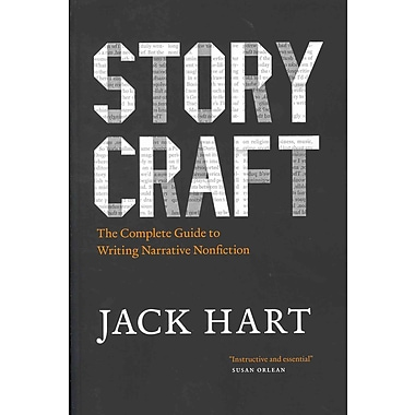 Storycraft: The Complete Guide to Writing Narrative Nonfiction Jack Hart Paperback