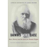 Darwin's Sacred Cause: Race, Slavery and the Quest for Human Origins Adrian Desmond, James Moore