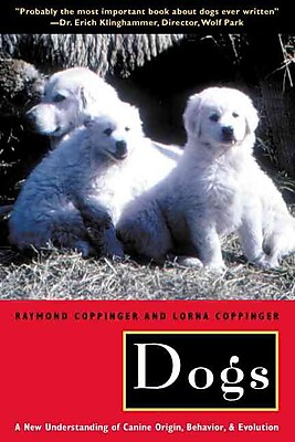 Dogs: A New Understanding of Canine Origin, Behavior and Evolution Paperback