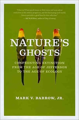 Nature's Ghosts: Confronting Extinction from the Age of Jefferson to the Age of Ecology Hardcover