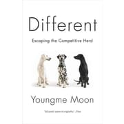Different: Escaping the Competitive Herd Youngme Moon Paperback