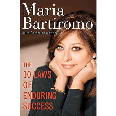 The 10 Laws of Enduring Success Maria Bartiromo, Catherine Whitney Paperback