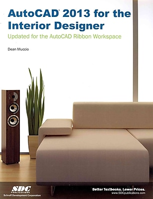 AutoCAD 2013 for the Interior Designer Dean Muccio Paperback