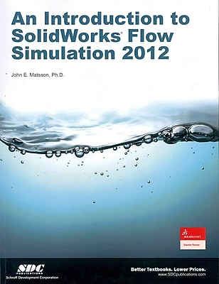 An Introduction to SolidWorks Flow Simulation 2012 John Matsson Paperback