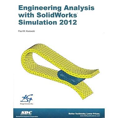 Engineering Analysis With SolidWorks Simulation 2012 Paul Kurowski Paperback