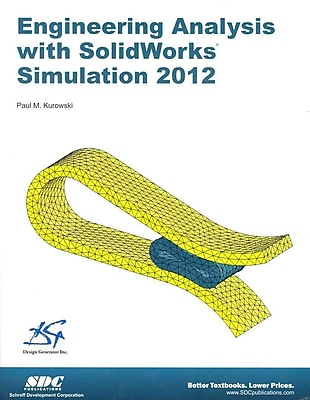 Engineering Analysis With SolidWorks Simulation 2012 Paul Kurowski Paperback