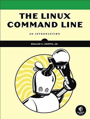 The Linux Command Line William E. Shotts Jr. Paperback