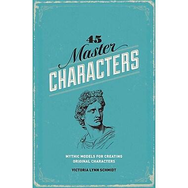 45 Master Characters Victoria Lynn Schmidt Paperback