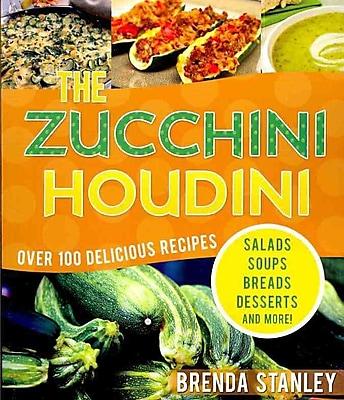 The Zucchini Houdini Brenda Stanley Paperback