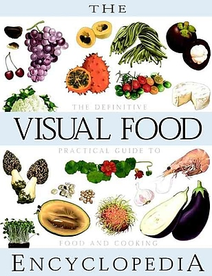The Visual Food Encyclopedia Fransois Fortin , Serge D'Amico Hardcover