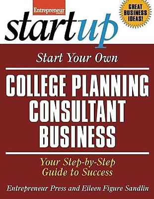 Start Your Own College Planning Consultant Business Eileen Figure Sandlin, Entrepreneur magazine Paperback