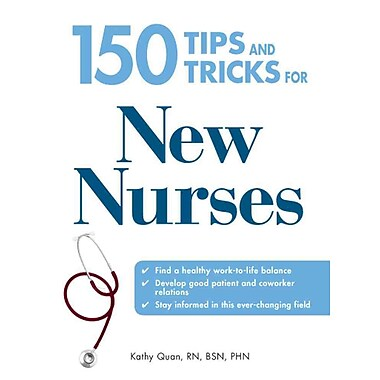 150 Tips and Tricks for New Nurses Kathy Quan Paperback