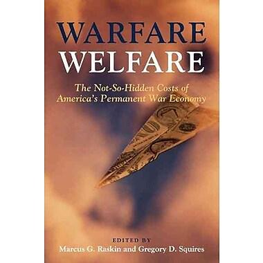 Warfare Welfare Marcus G. Raskin, Gregory D. Squires Paperback