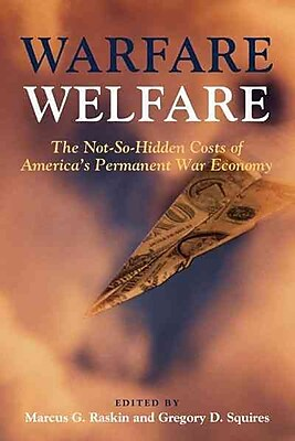 Warfare Welfare Marcus G. Raskin, Gregory D. Squires Paperback
