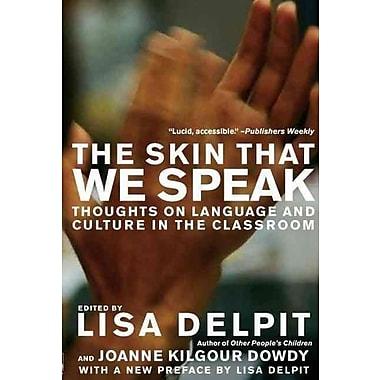 Skin That We Speak Lisa Delpit Paperback