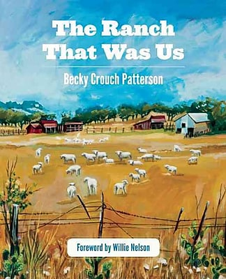 The Ranch That Was Us Becky Crouch Patterson Paperback