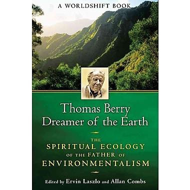 Thomas Berry, Dreamer of the Earth Ervin Laszlo Paperback
