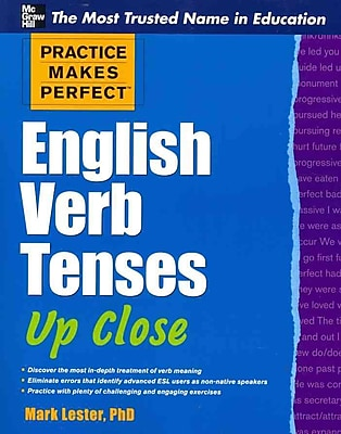 Practice Makes Perfect English Verb Tenses Up Close Mark Lester Paperback
