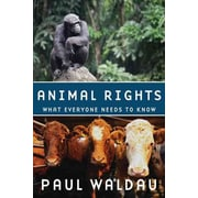 Animal Rights: What Everyone Needs To Know Paul Waldau Paperback