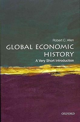 Global Economic History: A Very Short Introduction Robert C. Allen Paperback