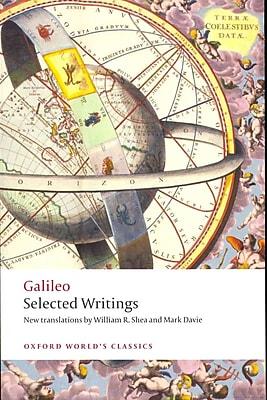 Selected Writings (Oxford World's Classics) Galileo, William R. Shea, Mark Davie Paperback