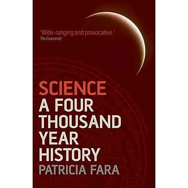Science: A Four Thousand Year History Patricia Fara Paperback