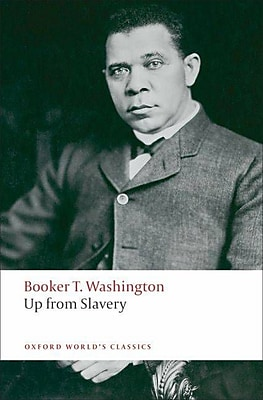 Up from Slavery (Oxford World's Classics) Booker T. Washington, William L. Andrews Paperback