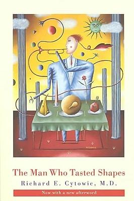 The Man Who Tasted Shapes (Bradford Books) Richard E. Cytowic Paperback