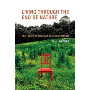 Living Through the End of Nature  Paul Wapner The Future of American Environmentalism Paperback