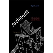 Architect?: A Candid Guide to the Profession Roger K. Lewis Paperback