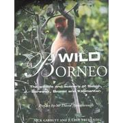 Wild Borneo: The Wildlife and Scenery of Sabah, Sarawak, Brunei, and Kalimantan Hardcover