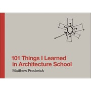101 Things I Learned in Architecture School Matthew Frederick Hardcover