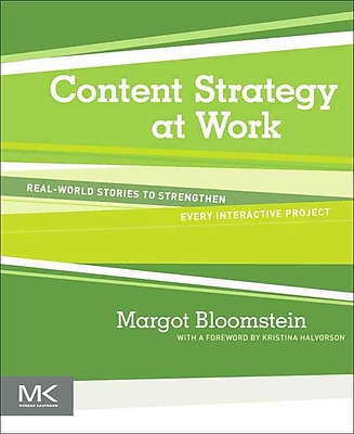 Content Strategy At Work Margot Bloomstein Paperback