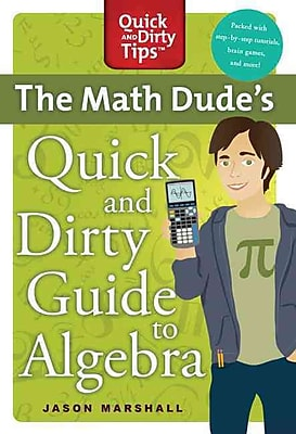The Math Dude's Quick and Dirty Guide to Algebra Jason Marshall Paperback