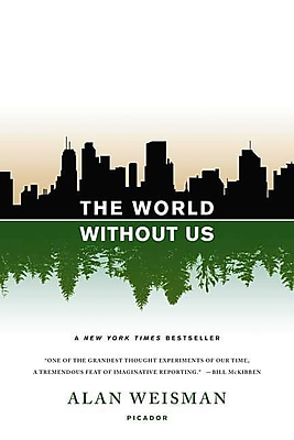 The World Without Us Alan Weisman Paperback