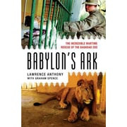 Babylon's Ark Lawrence Anthony , Graham Spence  Paperback
