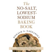 The No-Salt, Lowest-Sodium Baking Book Donald Gazzaniga Paperback