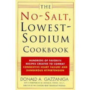 The No-Salt, Lowest-Sodium Cookbook Donald A. Gazzaniga Paperback