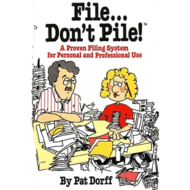 File...Don't Pile: A proven filing system for personal and professional use Pat Dorff Paperback