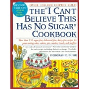 "The ""I Can't Believe This Has No Sugar"" Cookbook Deborah E. Buhr Paperback"