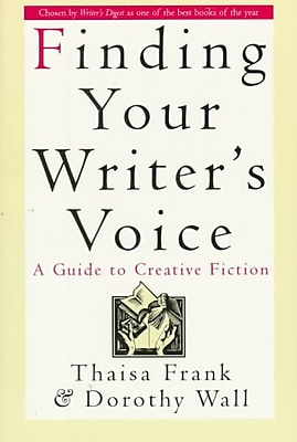Finding Your Writer's Voice: A Guide to Creative Fiction Thaisa Frank, Dorothy Wall Paperback