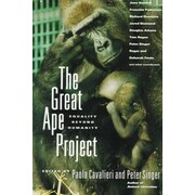 The Great Ape Project: Equality Beyond Humanity Paola Cavalieri, Peter Singer Paperback
