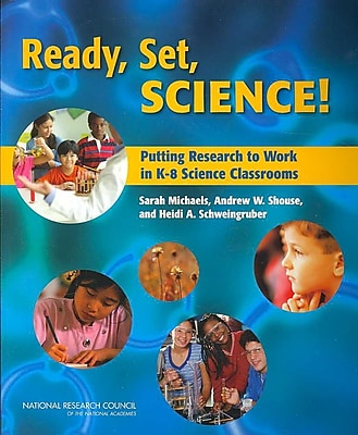 Ready, Set, SCIENCE!: Putting Research to Work in K-8 Science Classrooms Sarah Michaels Paperback