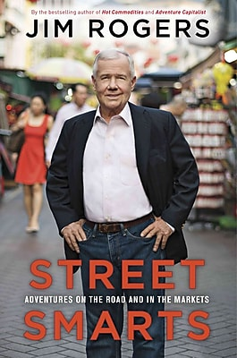 Street Smarts Jim Rogers Adventures on the Road and in the markets Hardcover