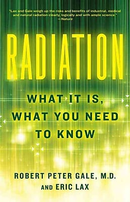 Radiation: What It Is, What You Need to Know Robert Peter Gale, Eric Lax Paperback